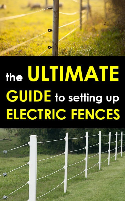 THE ULTIMATE GUIDE ON HOW TO SET UP AN ELECTRIC FENCE